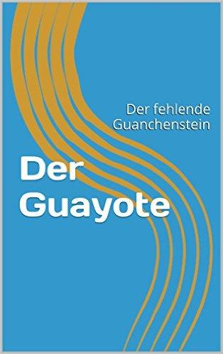 Amazon Kindle Roman zum Thema Guanchen